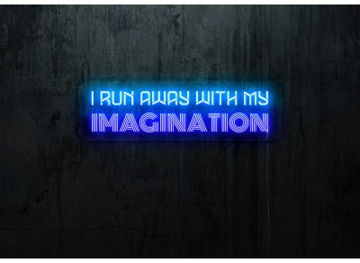 "Neón Led ""I run away with my imagination"""