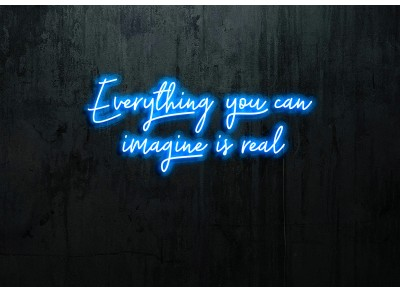 "Neón Led ""Everything you can imagine is real"""