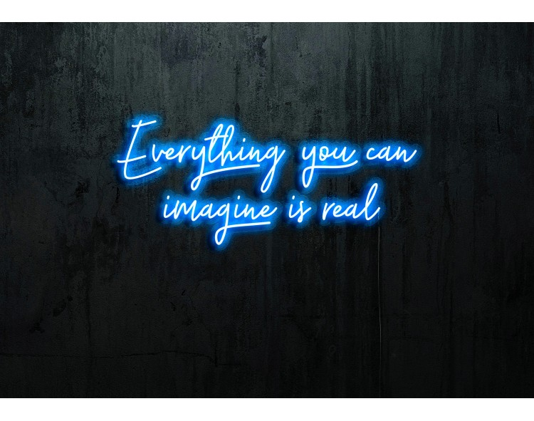 """Neón Led """"Everything you can imagine is real""""lightsandwires"""