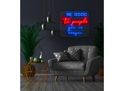 "Neón Led ""Be Good to people for no reason"""