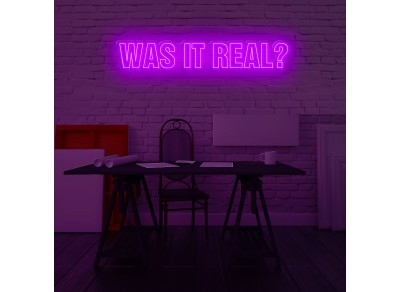 "Neon Led ""Was it real?"""
