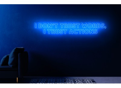 "Neon Led ""I don't trust word, I trust actions"""