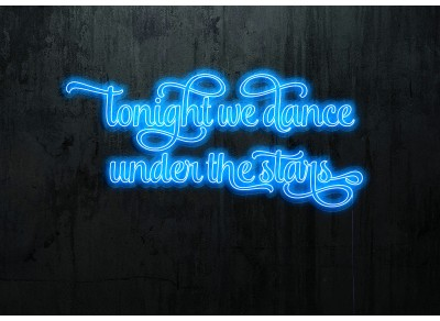 "Neon Led ""Tonight we dance under the stars"""