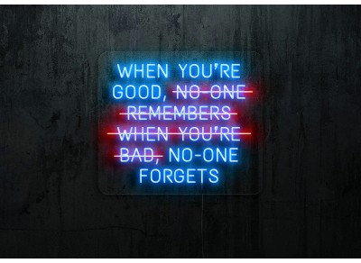 "Neon Led ""When you´re good, no-one forgets"""
