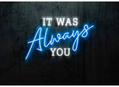 "Neon Led ""It Was Always You"""