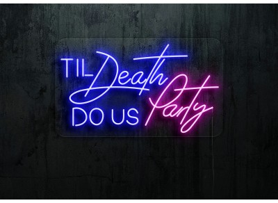 "Neon Led ""Til deadth dous party"""