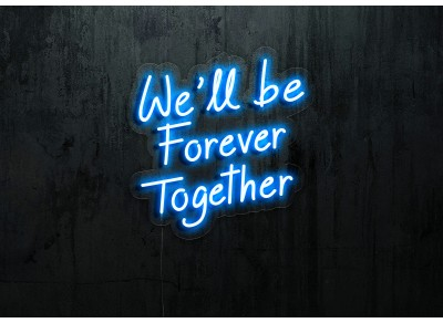 "Neon Led ""We'll be Forever Together"""