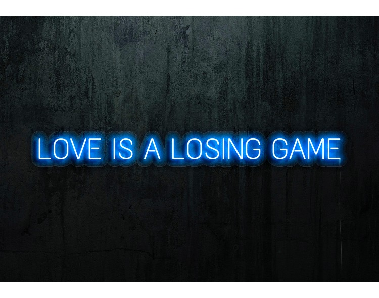 """Neón Led """"Love is a loasing game""""lightsandwires"""