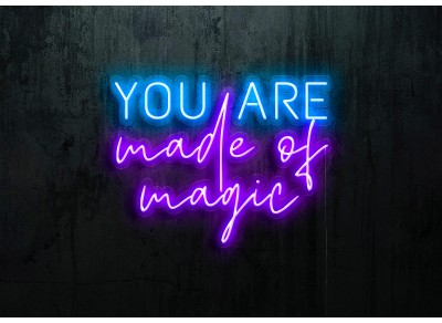 "Neon Led ""You are made of magic"""