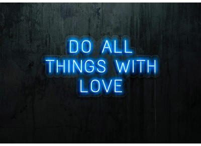 "Neon Led ""Do all things with love"""